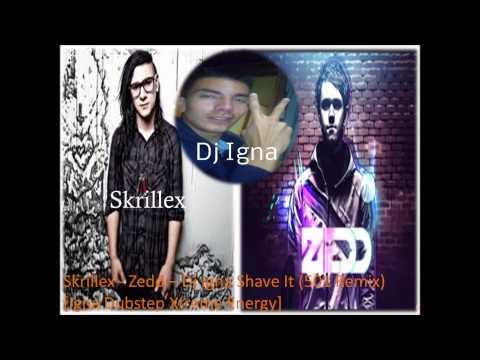 Skrillex - Zedd - Dj Igna Shave It (501 Remix) [Igna Dubstep Xtreme Energy]