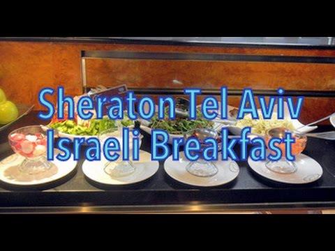 Sheraton Tel Aviv's Israeli Breakfast  Extravaganza