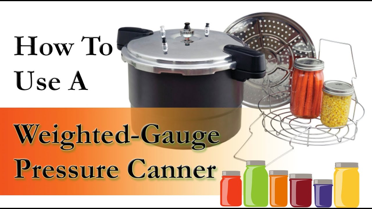How To Use A Weighted Gauge Pressure Canner Youtube
