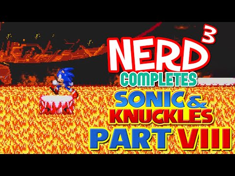 Nerd³ Completes... Sonic 3 & Knuckles - 8 - Lava Reef