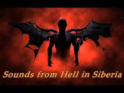 Sounds from Hell in Siberia