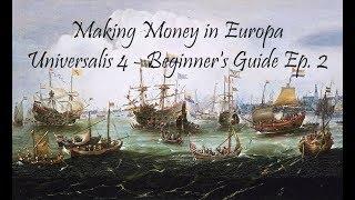 Making Money in Europa Universalis 4 - EU4 Beginner's Series Ep. 2