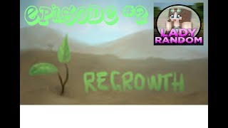 Regrowth - Ep2 - Agricraft