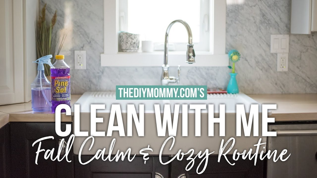 CLEAN WITH ME | Fall Calm and Cozy Cleaning Routine | The DIY Mommy ...