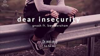 [Vietsub] gnash | dear insecurity ft. Ben Abraham