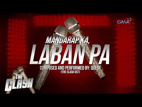 The Clash OST: Mangarap Ka, Laban Pa - Quest