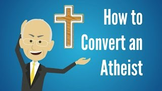 how to convert an atheist and how not to   sapient saturdays