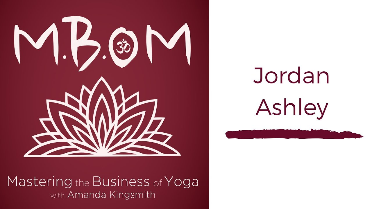 Running a Non-Profit Yoga Business & Social Activism with Jordan Ashley