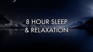 8 Hour Sleep Music | Relaxation Music | Calming Music | Stress Relief Music | Deep Meditation Music