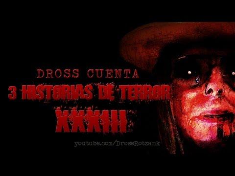 Dross cuenta 3 historias de terror XXXIII