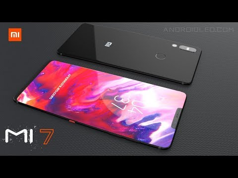 Xiaomi Mi7 with Full-View Display and 8GB RAM, iPhone X killer ( Xiaomi Flagship 2018)