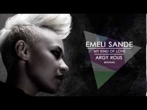 Emeli Sandé - My Kind Of Love (Argy Rous Remix)