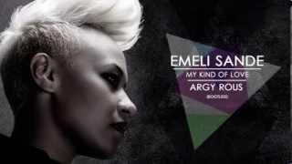 Emeli Sandé - My Kind Of Love (Argy Rous Remix)