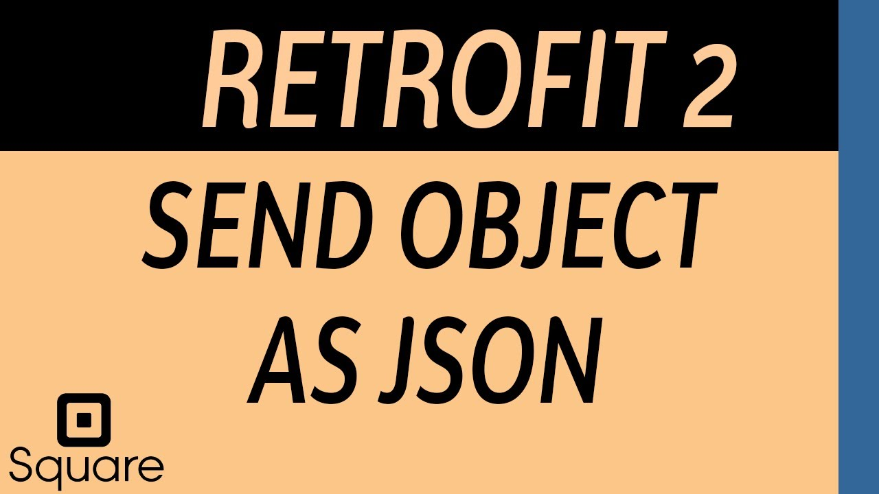 Retrofit 2  Send an Object as JSON in a POST HTTP Form request