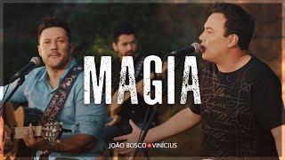 João Bosco & Vinícius - Do Nosso Jeito - Magia (Clipe Oficial)