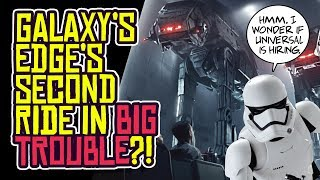 Disney Galaxy's Edge DISASTER! Second Star Wars Ride in BIG TROUBLE?!