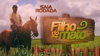 Saia Rodada - Filho do Mato (Clipe Oficial)