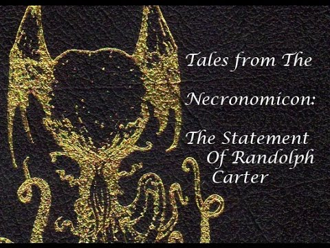 Excerpts from the Necronomicon: The Statement of Randolph Carter