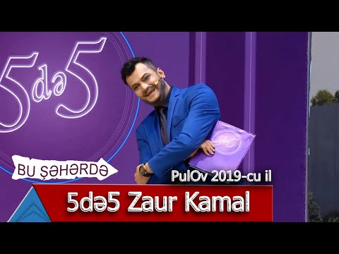 Bu Şəhərdə - 5de5 Zaur Kamal (PulOv 2019)