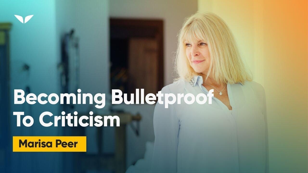 Becoming Bulletproof To Criticism | Marisa Peer