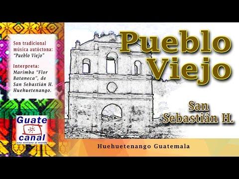 PUEBLO VIEJO  San Sebastián H. Huehuetenango  PATRIMONIO CULTURAL