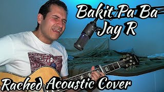 Bakit Pa Ba by Jay R - Acoustic Version - Rached Hayek Cover