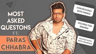 Most Asked Fan Questions Ft. Paras Chhabra | Feelings For Mahira, Break Up & More