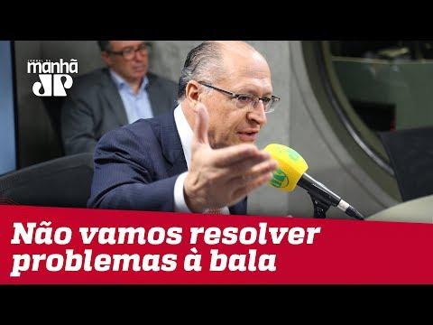 Eu Acho Um Horror, Não Vamos Resolver Problemas à Bala, Diz Alckmin Sobre Candidatura