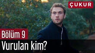 Çukur 9. Bölüm - Vurulan Kim?