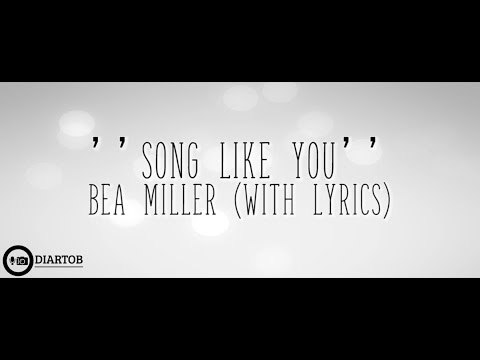 ► Bea Miller - Song Like You (with lyrics)