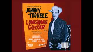 Johnny Trouble Lonesome Guitar