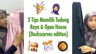 3 Tips Memilih Tudung Raya & Open House : Duckscarves Edition   Simply Safwanah (#10)