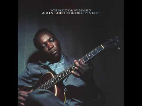 """John Lee Hooker - """"WhiskeyWimmen"""""""