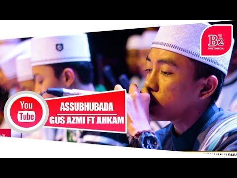 Assubhubada Voc. Hafdz Ahkam Feat Azmi | Syubbanul Muslimin
