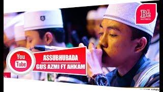 Video Assubhubada Voc. Hafdz Ahkam Feat Azmi | Syubbanul Muslimin download MP3, 3GP, MP4, WEBM, AVI, FLV April 2018