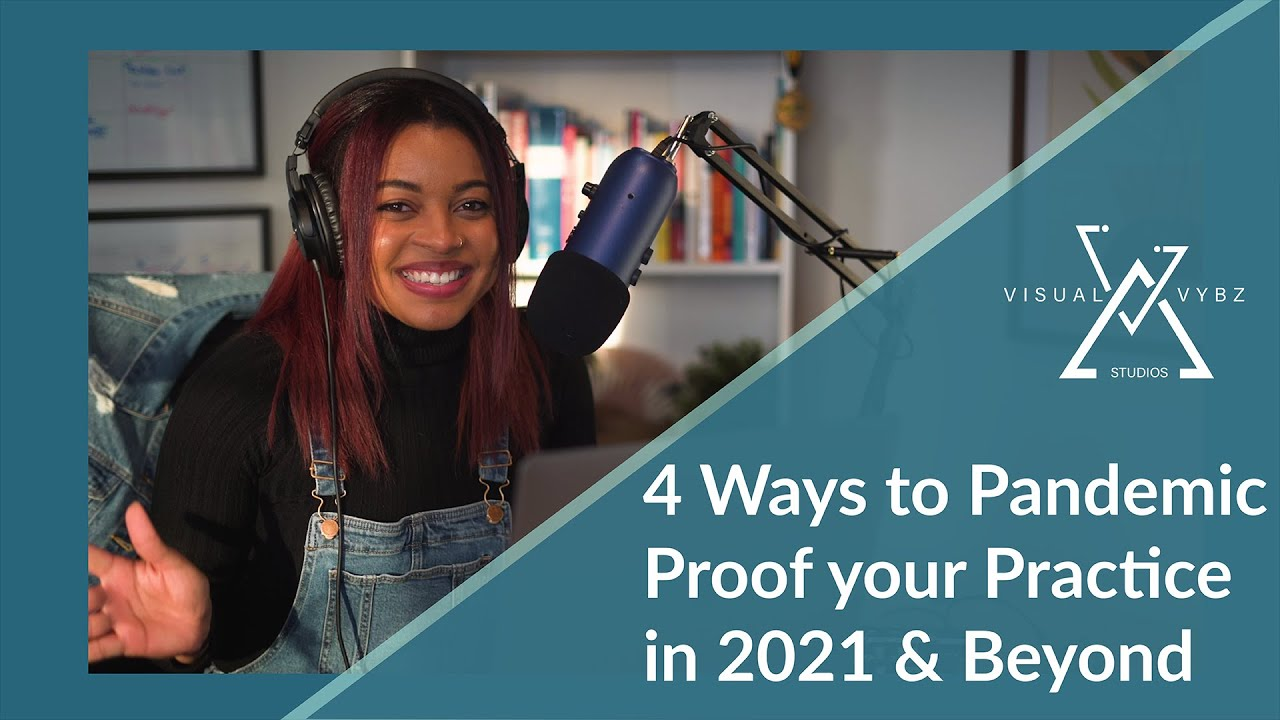 4 Ways to Pandemic Proof your Practice in 2021 & Beyond