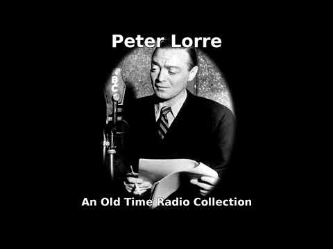 Peter Lorre  An Old Time Radio Collection
