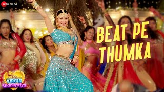 Beat Pe Thumka (Virgin Bhanupriya) (Jyotica Tangri) Mp3 Song Download