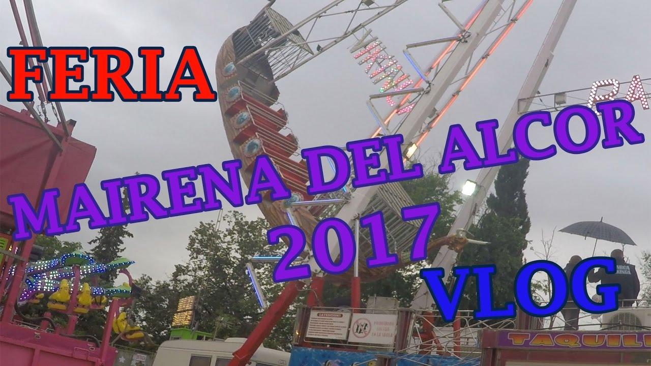 feria de mairena del alcor 2017 vlog atracciones youtube