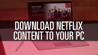 Download Shows From NETFLIX to PC in MP4 Format