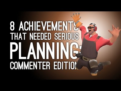 8 Achievements That Took Serious Planning: Commenter Edition