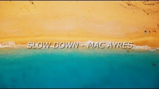 Gambar cover Mac Ayres - Slow Down Lyrics