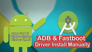 Install ADB And Fastboot Driver Manually For All Android Phone