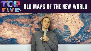 5 Incredible Maps of the New World