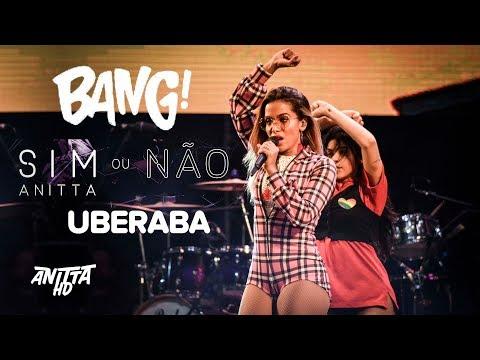 Anitta BANG + SIM OU NÃO ao vivo em Uberaba - MG 29042018
