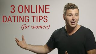 3 CRITICAL Online Dating Tips For Women