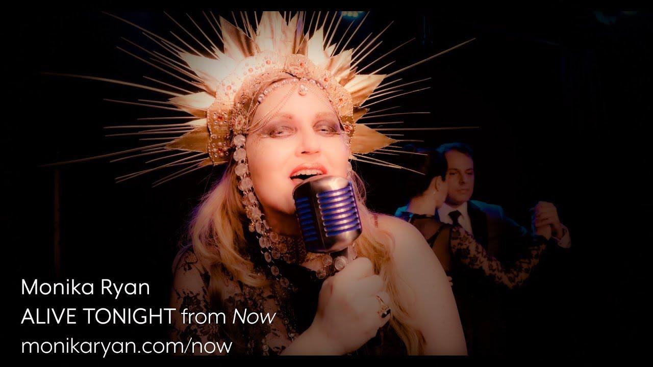 Monika Ryan: Alive Tonight, Official Music Video