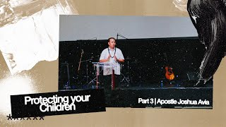 Cleaning the Family Home Part 3 - Protecting your Children | Apostle Joshua Avia