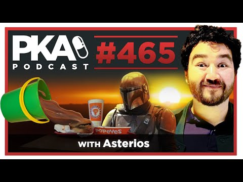 PKA 465 w/ Asterios - Popeyes Customers, The Mandalorian, Movie Reviews