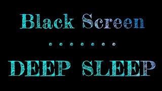Relaxing Music Deep Sleep | Black Screen | Dark Screen Sleep Music
